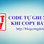 code-tu-chen-link-goc-bai-viet-khi-copy-cho-website-wordpress-blogspot