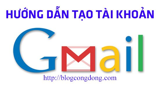dang-ky-gmail-huong-dan-tao-gmail-lap-tai-khoan-gmail-moi