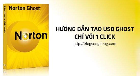 huong-dan-cach-tao-usb-ghost-nhanh-chong-chi-voi-1-click