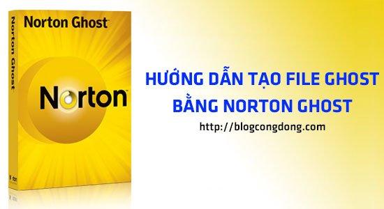 huong-dan-cach-tao-file-ghost-bang-norton-ghost-cuc-de-hieu