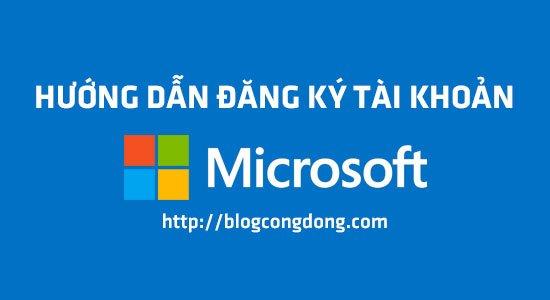 huong-dan-tao-tai-khoan-microsoft-dang-ky-tai-khoan-microsoft