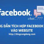 huong-dan-tich-hop-chat-facebook-vao-website-rat-don-gian