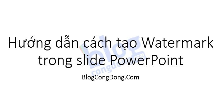 huong-dan-cach-tao-watermark-trong-slide-powerpoint