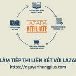 huong-dan-dang-ky-kiem-tien-tiep-thi-lien-ket-lazada-affiliate