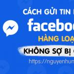 cach-gui-tin-nhan-hang-loat-tren-fanpage-facebook
